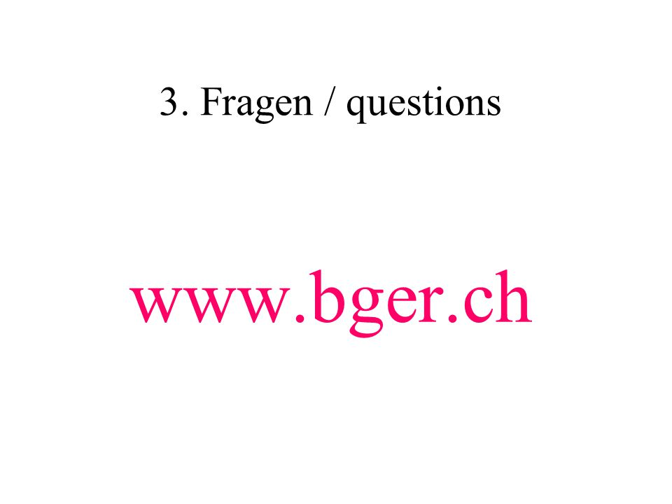 3. Fragen / questions www.bger.ch
