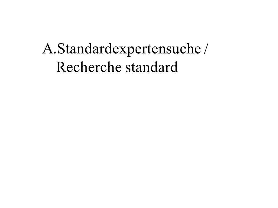 A. Standardexpertensuche / Recherche standard