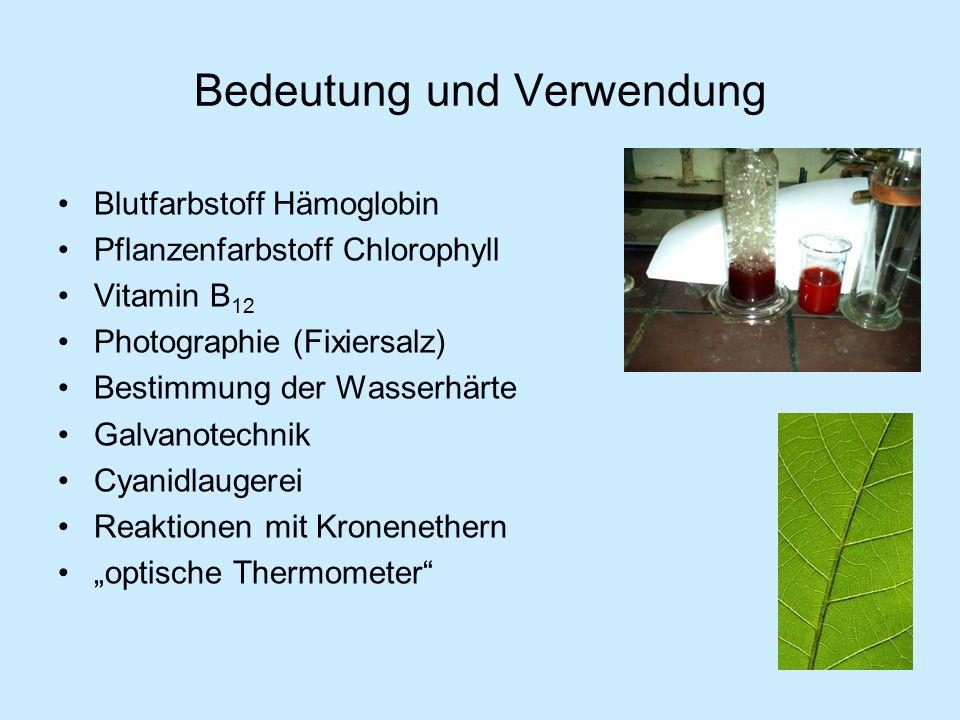"""Bedeutung und Verwendung Blutfarbstoff Hämoglobin Pflanzenfarbstoff Chlorophyll Vitamin B 12 Photographie (Fixiersalz) Bestimmung der Wasserhärte Galvanotechnik Cyanidlaugerei Reaktionen mit Kronenethern """"optische Thermometer"""
