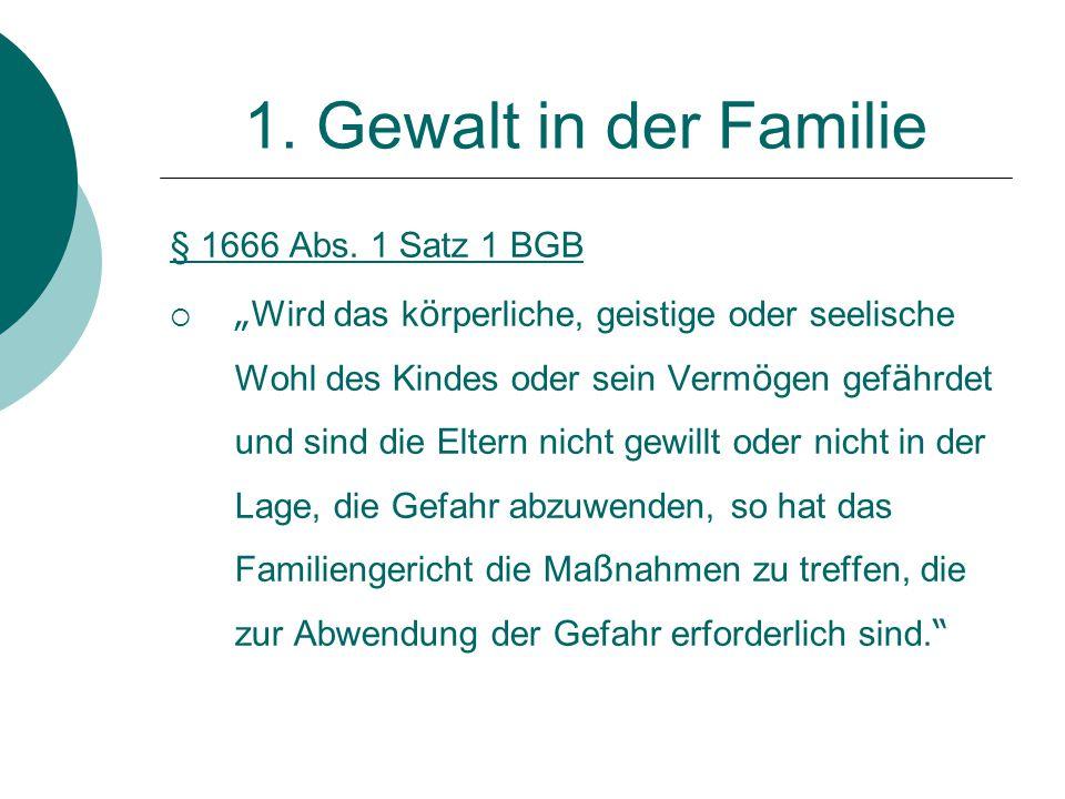 """§ 1666 Abs. 1 Satz 1 BGB  """" Wird das k ö rperliche, geistige oder seelische Wohl des Kindes oder sein Verm ö gen gef ä hrdet und sind die Eltern nich"""