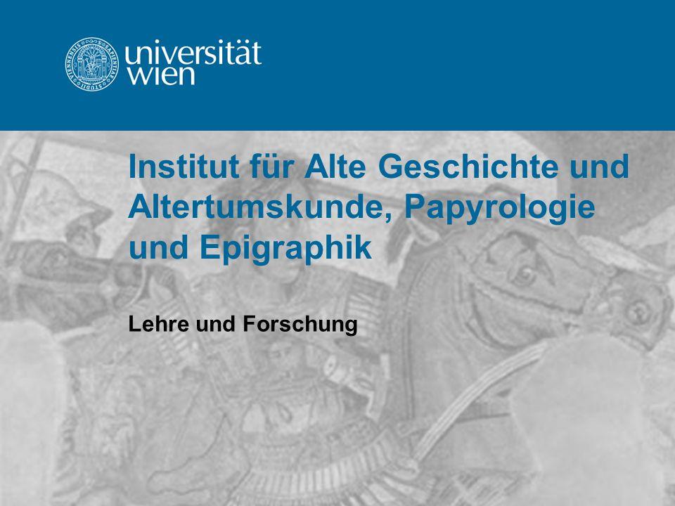 Institut für Alte Geschichte und Altertumskunde, Papyrologie und Epigraphik Lehre und Forschung