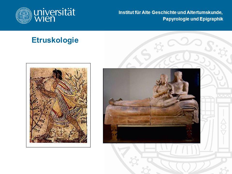Institut für Alte Geschichte und Altertumskunde, Papyrologie und Epigraphik Etruskologie