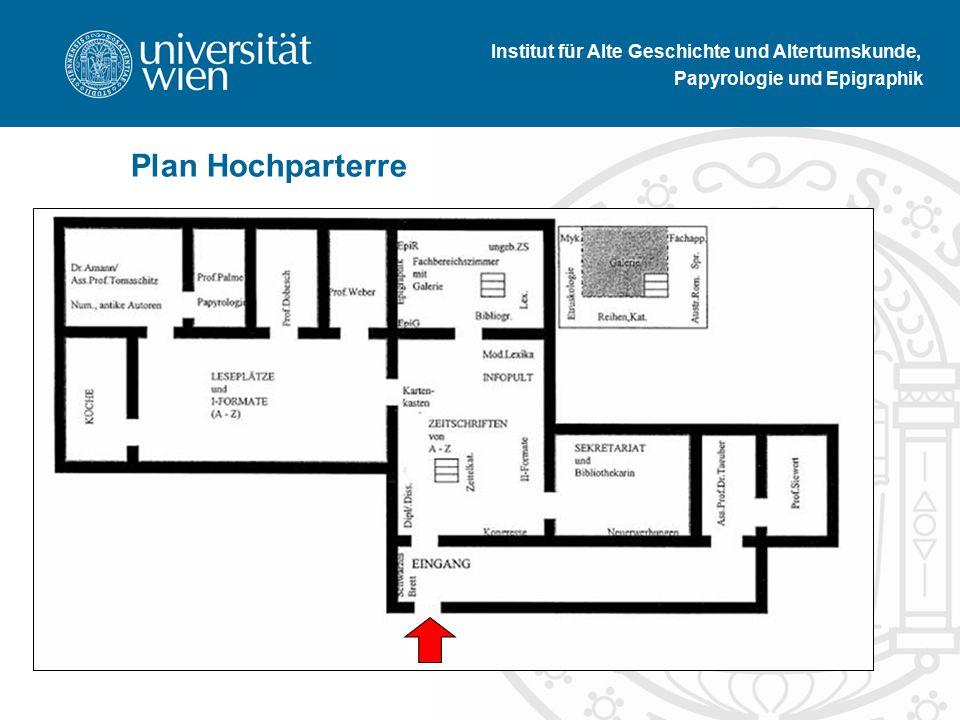Institut für Alte Geschichte und Altertumskunde, Papyrologie und Epigraphik Plan Hochparterre