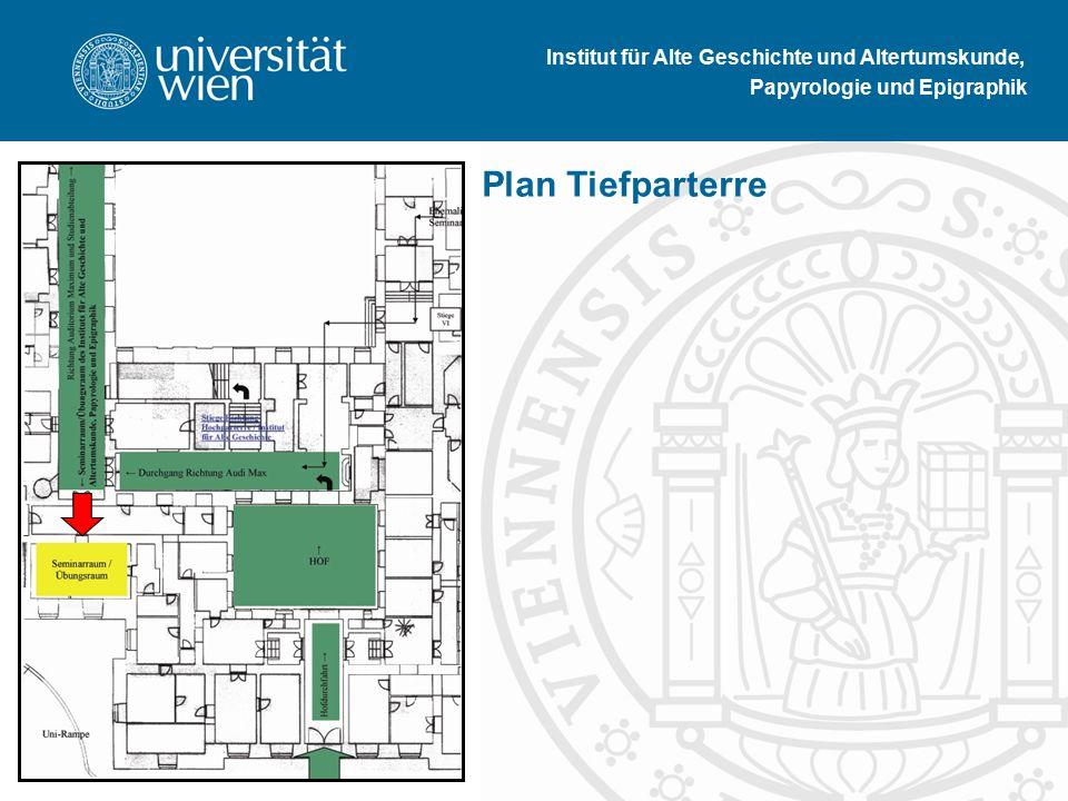 Institut für Alte Geschichte und Altertumskunde, Papyrologie und Epigraphik Plan Tiefparterre