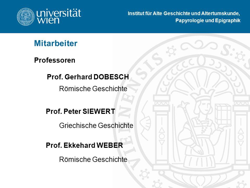 Professoren Prof. Gerhard DOBESCH Römische Geschichte Prof.