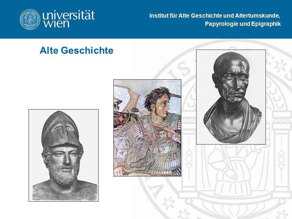 Institut für Alte Geschichte und Altertumskunde, Papyrologie und Epigraphik Alte Geschichte