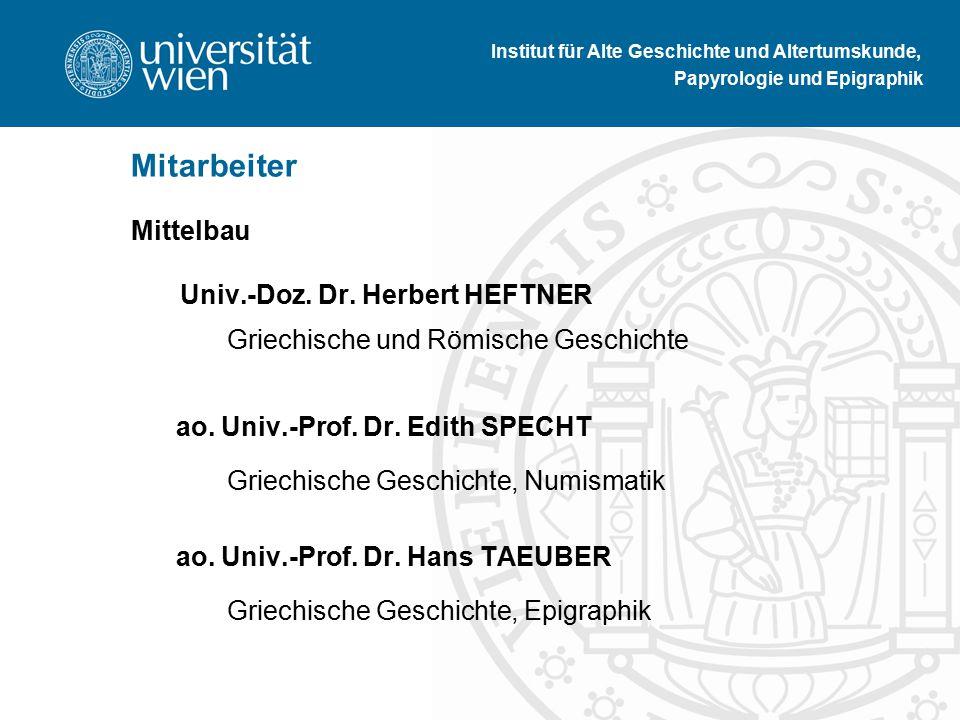 Mittelbau Univ.-Doz. Dr. Herbert HEFTNER Griechische und Römische Geschichte ao.