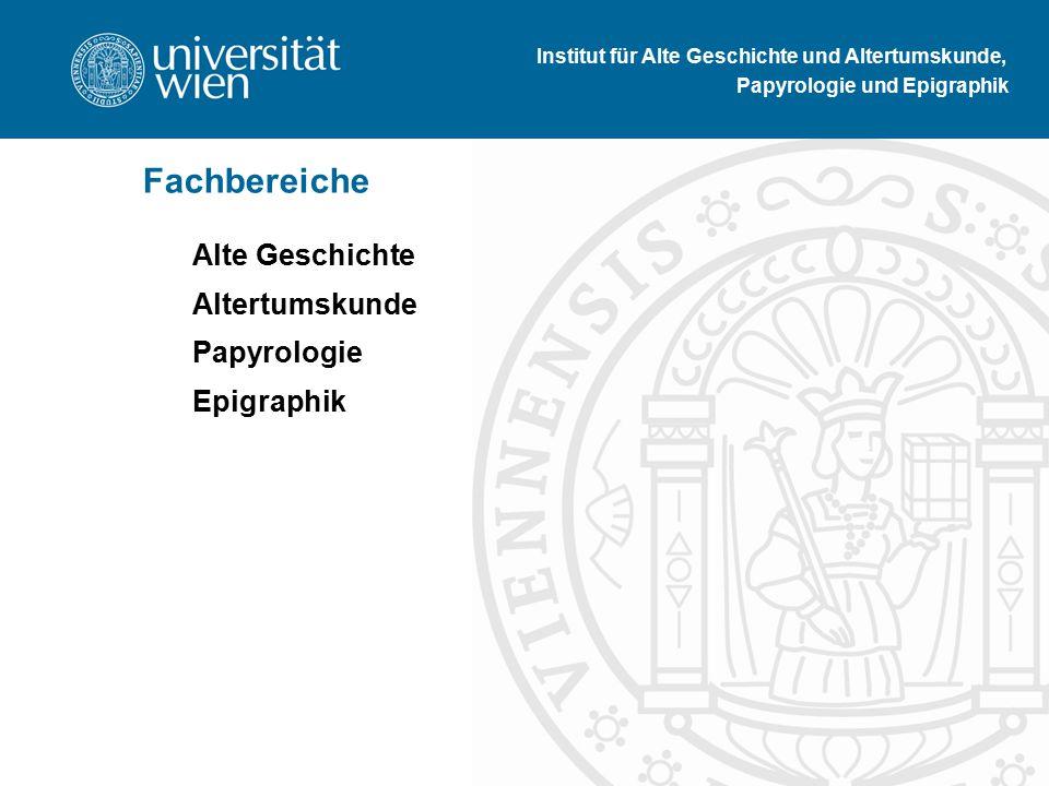 Altertumskunde Papyrologie Epigraphik Institut für Alte Geschichte und Altertumskunde, Papyrologie und Epigraphik Fachbereiche