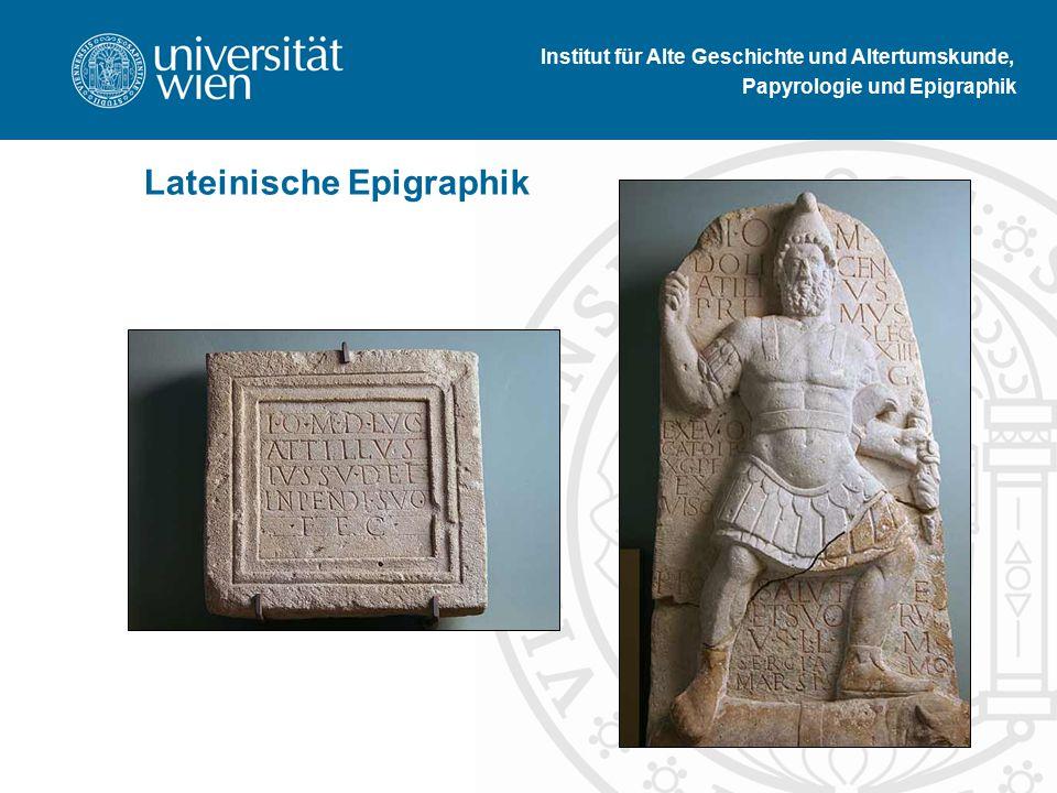 Institut für Alte Geschichte und Altertumskunde, Papyrologie und Epigraphik Lateinische Epigraphik