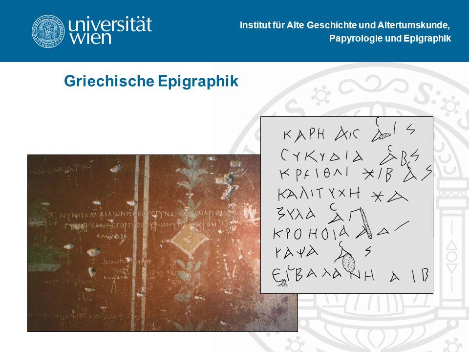 Institut für Alte Geschichte und Altertumskunde, Papyrologie und Epigraphik Griechische Epigraphik