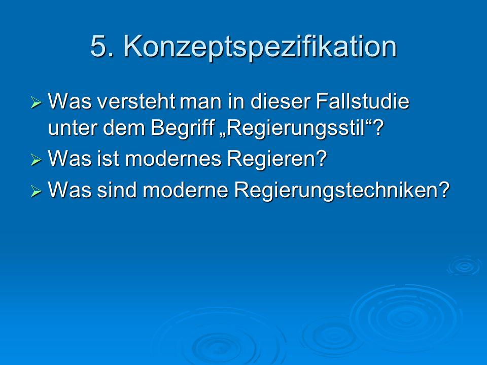 """5. Konzeptspezifikation  Was versteht man in dieser Fallstudie unter dem Begriff """"Regierungsstil ."""