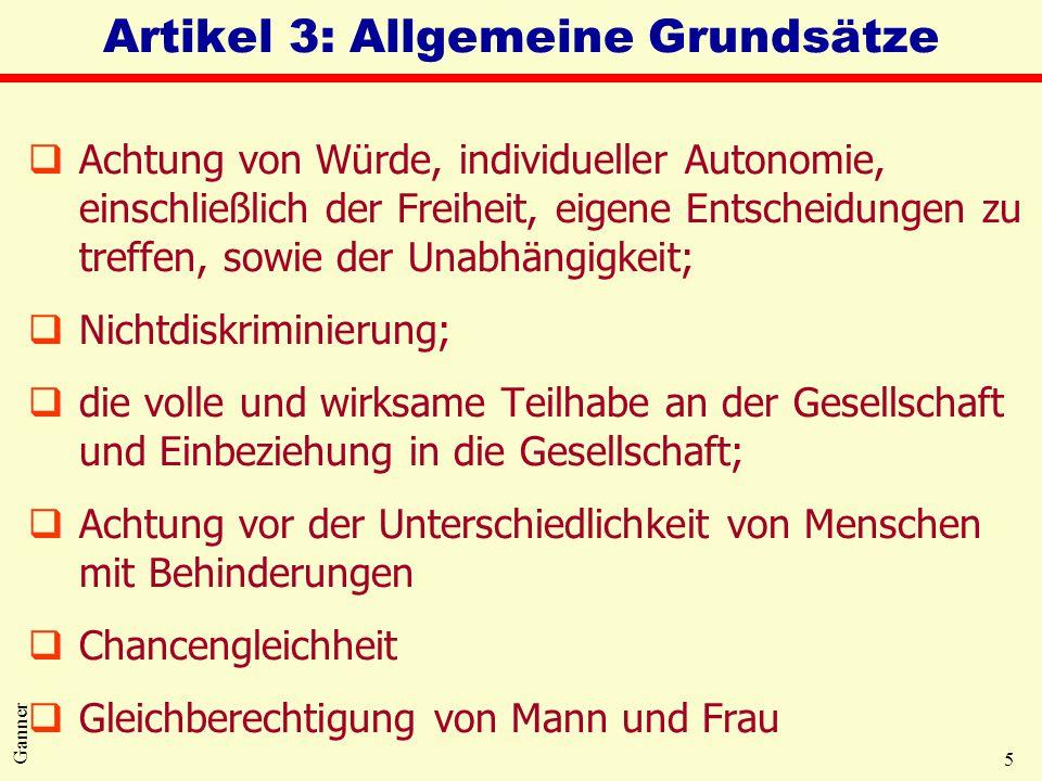 5 Ganner Artikel 3: Allgemeine Grundsätze qAchtung von Würde, individueller Autonomie, einschließlich der Freiheit, eigene Entscheidungen zu treffen,