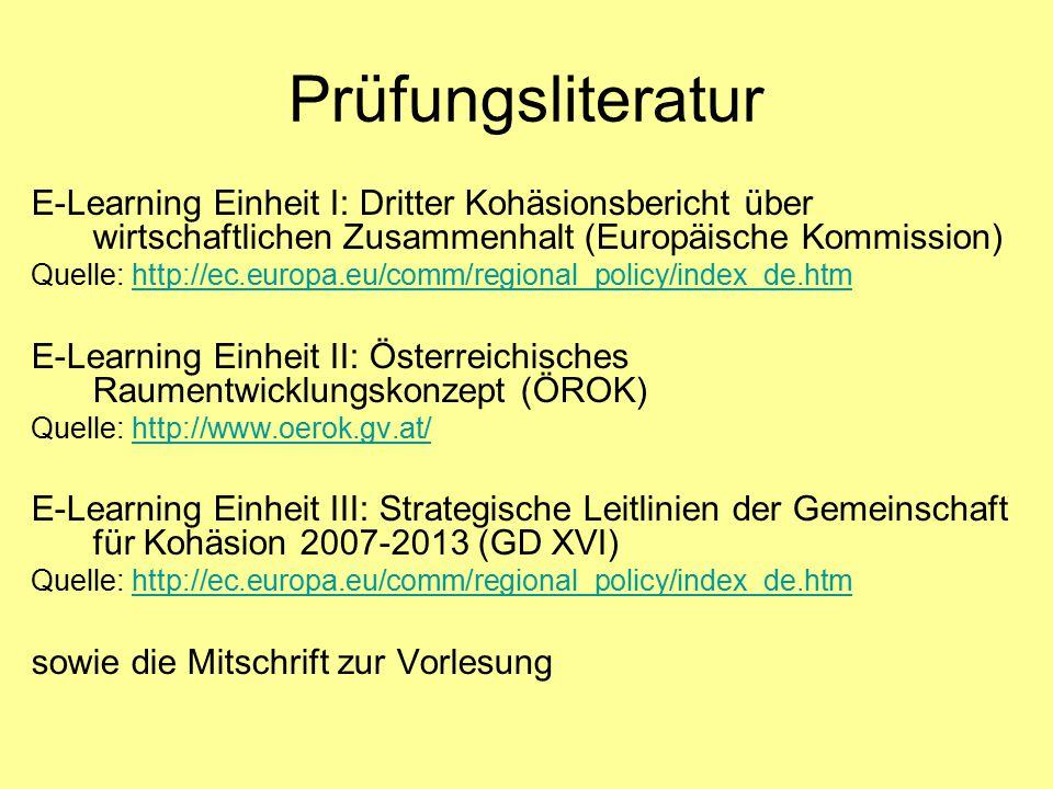 Prüfungsliteratur E-Learning Einheit I: Dritter Kohäsionsbericht über wirtschaftlichen Zusammenhalt (Europäische Kommission) Quelle: http://ec.europa.
