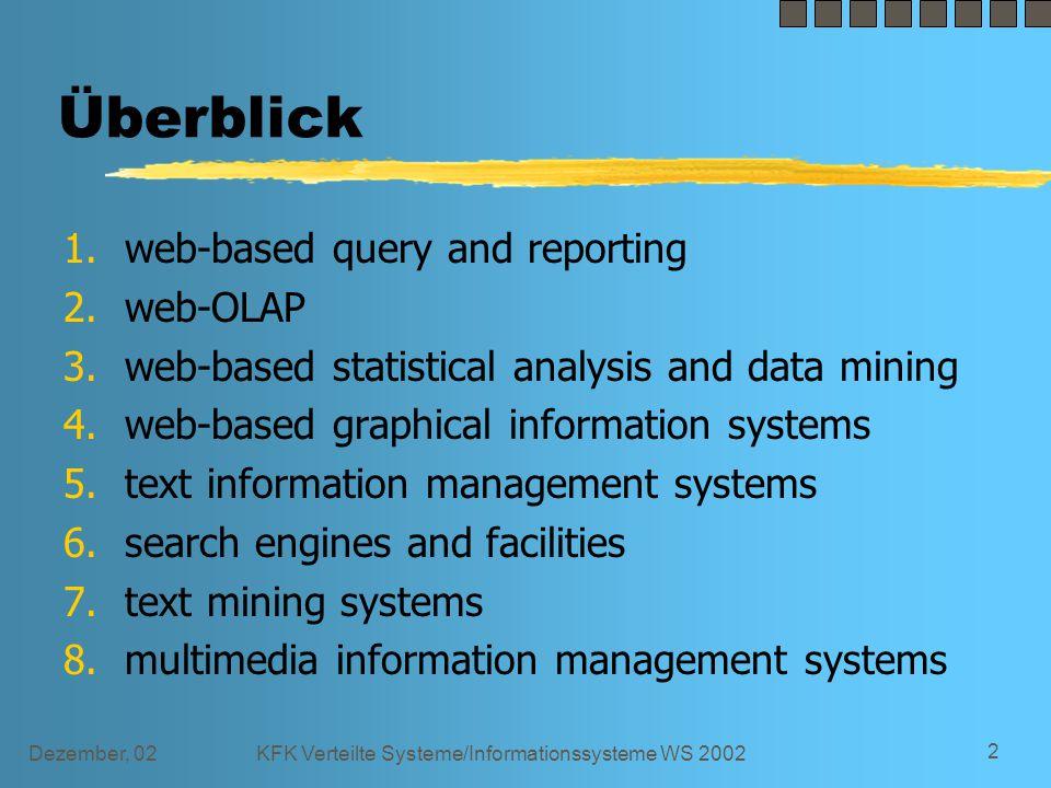 Dezember, 02KFK Verteilte Systeme/Informationssysteme WS 2002 23 Vergleich Zuverlässigkeit der Ergebnisse z statistischen Ergebnisse i.a.