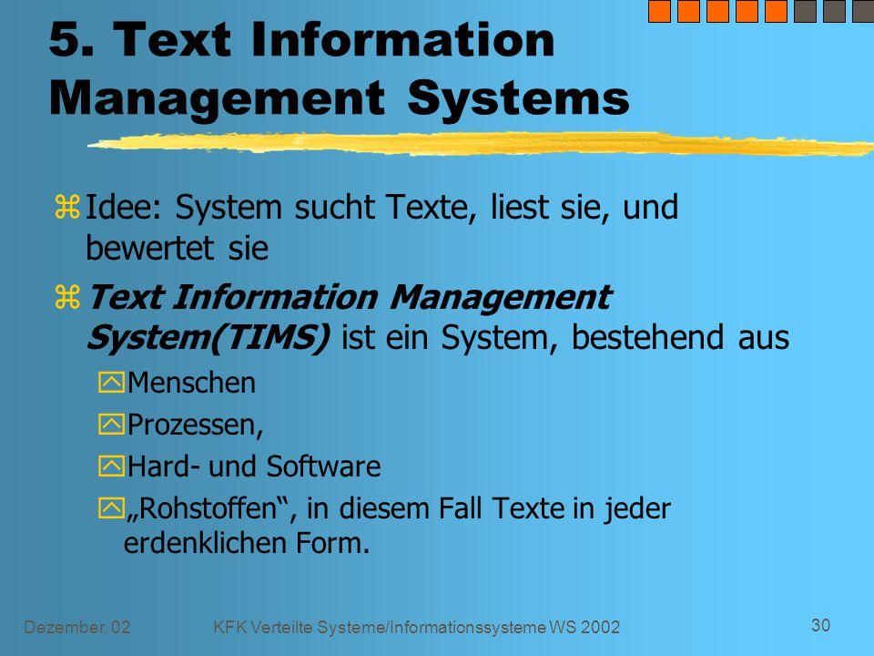 Dezember, 02KFK Verteilte Systeme/Informationssysteme WS 2002 30 5.