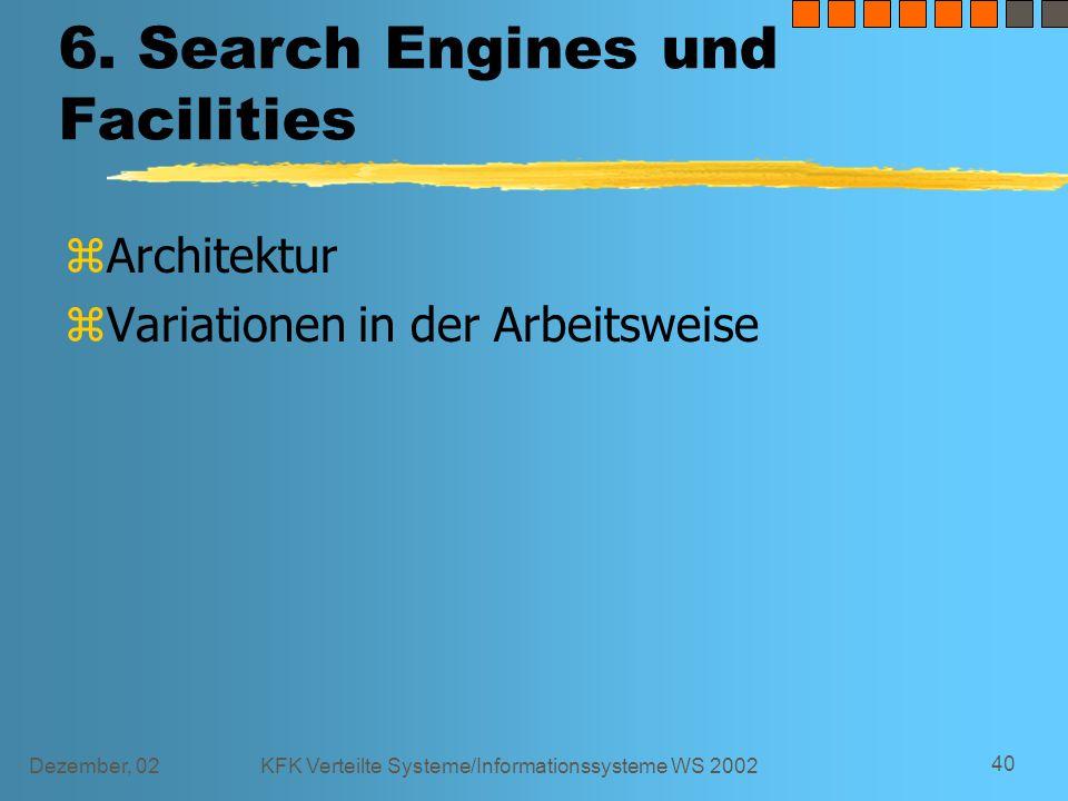 Dezember, 02KFK Verteilte Systeme/Informationssysteme WS 2002 40 6.