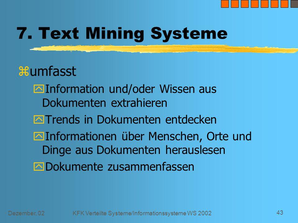 Dezember, 02KFK Verteilte Systeme/Informationssysteme WS 2002 43 7.