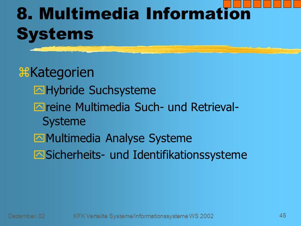 Dezember, 02KFK Verteilte Systeme/Informationssysteme WS 2002 45 8.