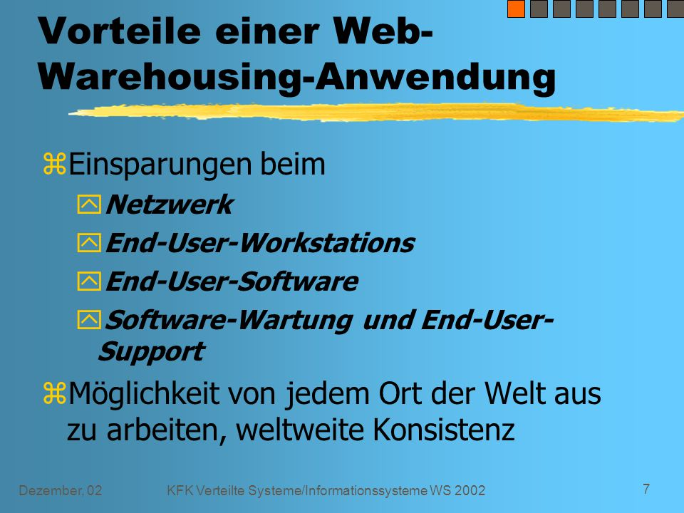 Dezember, 02KFK Verteilte Systeme/Informationssysteme WS 2002 18 Überblick Data Discovery Tools z auch data mining, information discovery oder knowledge discovery zNeuronale Netze zCHAID y(chi-square automatic interaction detection)