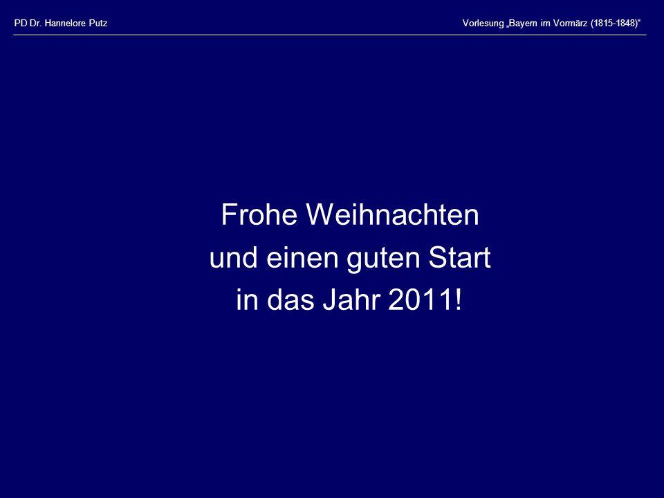 """PD Dr. Hannelore PutzVorlesung """"Bayern im Vormärz (1815-1848)"""" Frohe Weihnachten und einen guten Start in das Jahr 2011!"""
