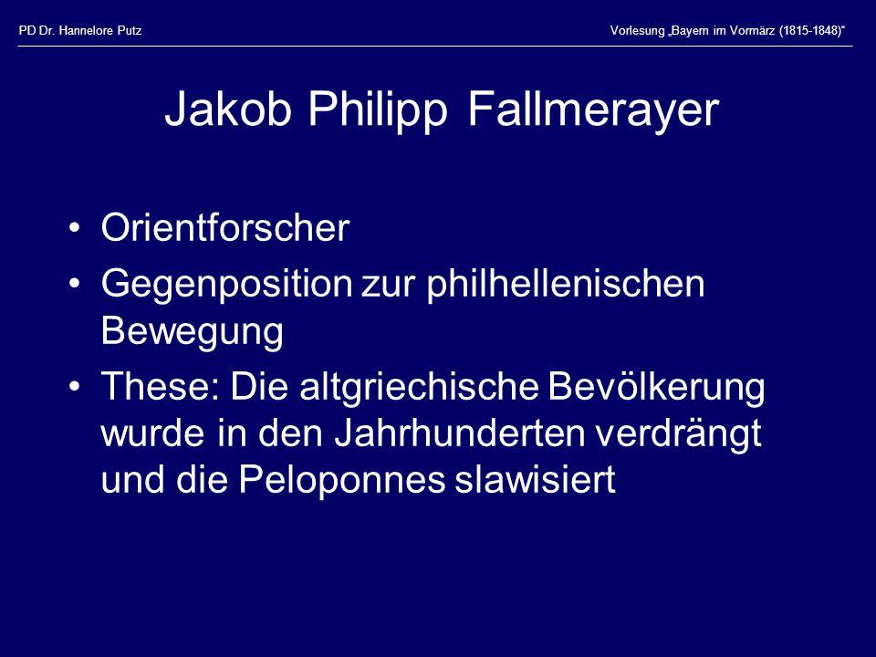 """PD Dr. Hannelore PutzVorlesung """"Bayern im Vormärz (1815-1848)"""" Jakob Philipp Fallmerayer Orientforscher Gegenposition zur philhellenischen Bewegung Th"""