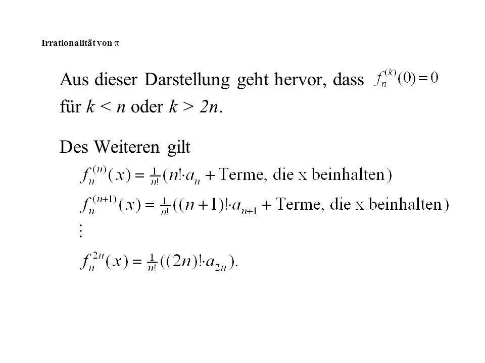 Irrationalität von  Aus dieser Darstellung geht hervor, dass für k 2n. Des Weiteren gilt