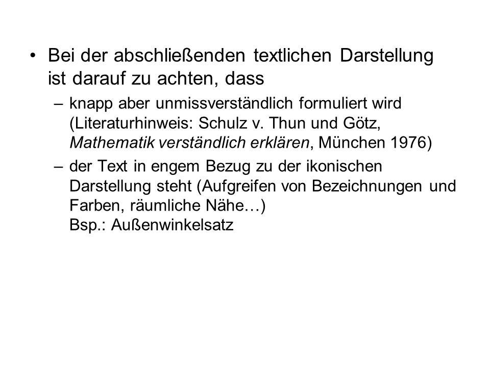 Bei der abschließenden textlichen Darstellung ist darauf zu achten, dass –knapp aber unmissverständlich formuliert wird (Literaturhinweis: Schulz v.