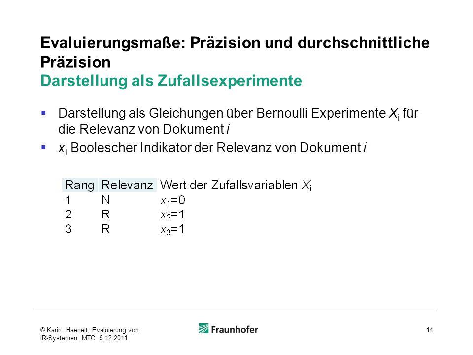 Evaluierungsmaße: Präzision und durchschnittliche Präzision Darstellung als Zufallsexperimente  Darstellung als Gleichungen über Bernoulli Experiment