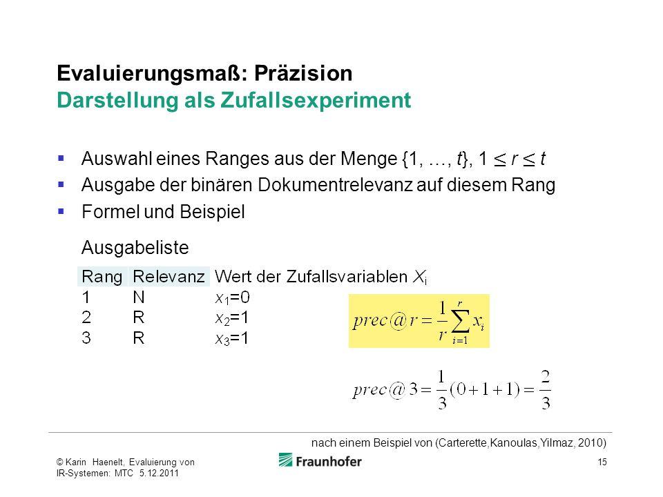 Evaluierungsmaß: Präzision Darstellung als Zufallsexperiment  Auswahl eines Ranges aus der Menge {1, …, t}, 1 ≤ r ≤ t  Ausgabe der binären Dokumentr