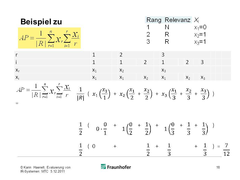 18© Karin Haenelt, Evaluierung von IR-Systemen: MTC 5.12.2011 Beispiel zu