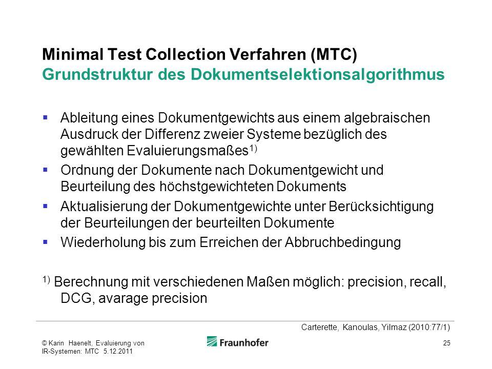 Minimal Test Collection Verfahren (MTC) Grundstruktur des Dokumentselektionsalgorithmus  Ableitung eines Dokumentgewichts aus einem algebraischen Aus