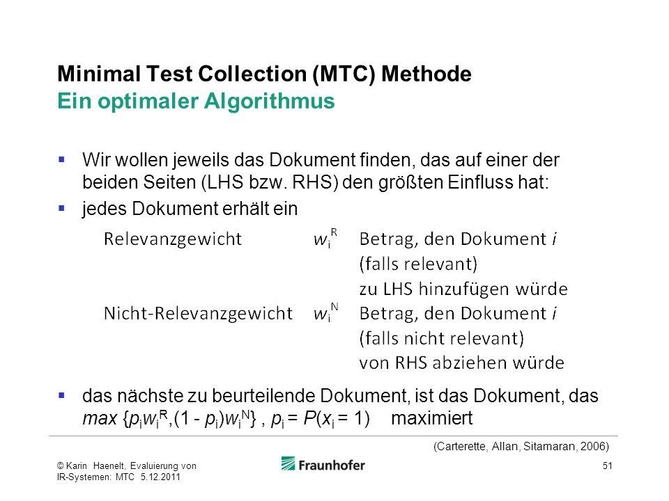 Minimal Test Collection (MTC) Methode Ein optimaler Algorithmus  Wir wollen jeweils das Dokument finden, das auf einer der beiden Seiten (LHS bzw. RH