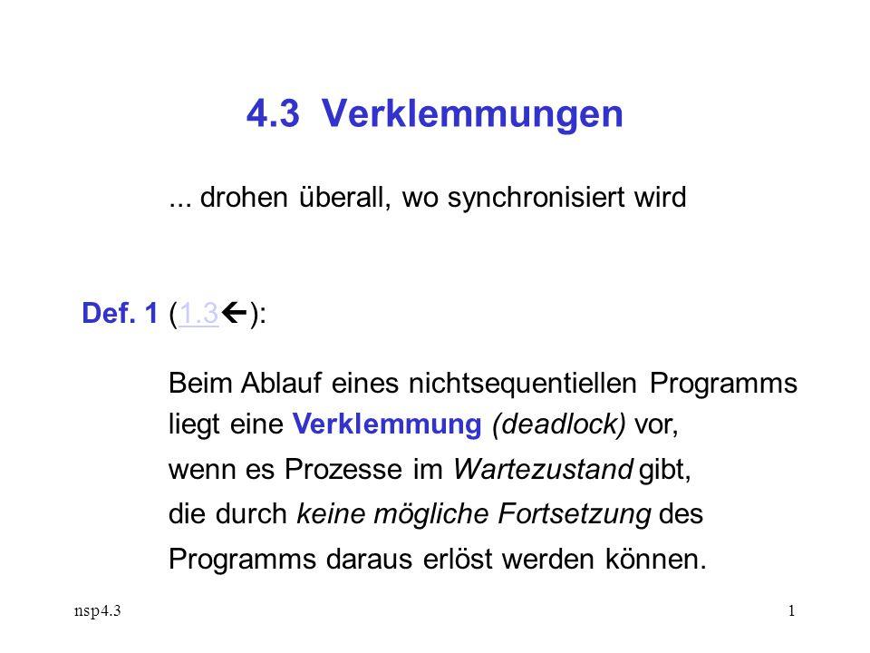 nsp4.31 4.3 Verklemmungen... drohen überall, wo synchronisiert wird Def.
