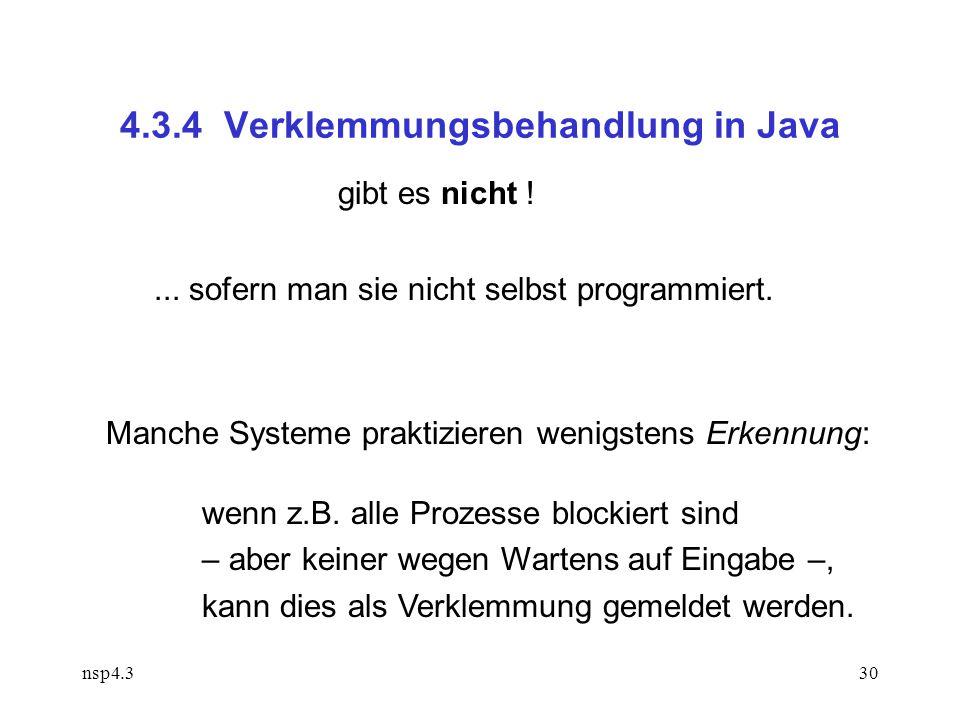 nsp4.330 4.3.4 Verklemmungsbehandlung in Java gibt es nicht !...
