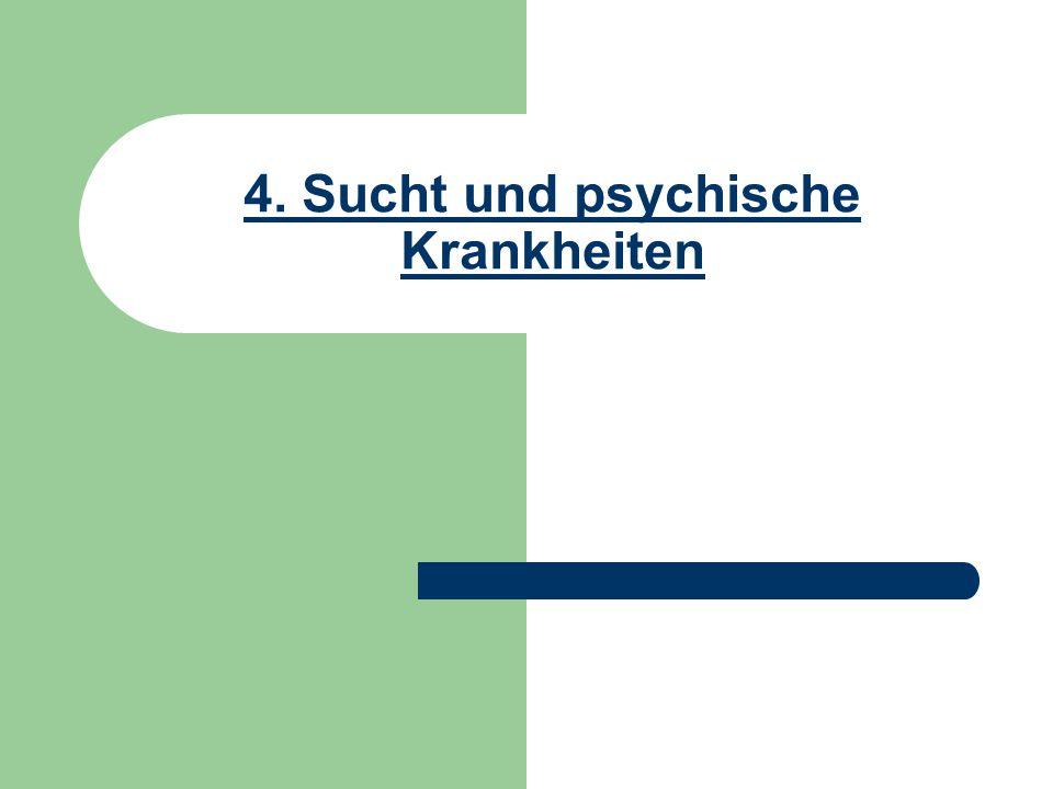 4. Sucht und psychische Krankheiten