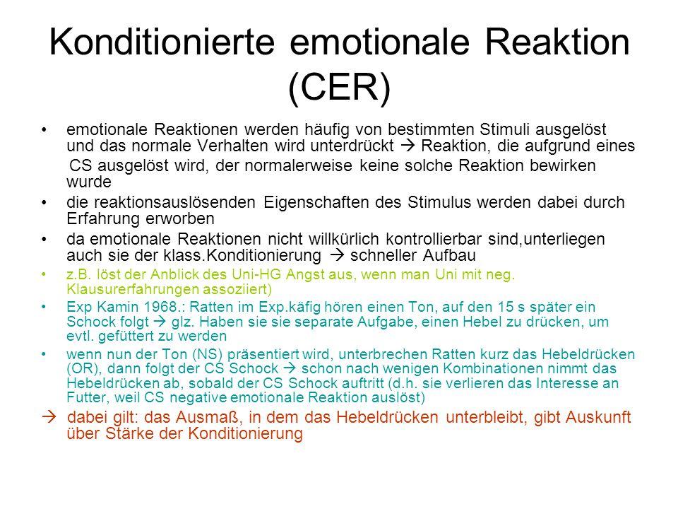 Konditionierte emotionale Reaktion (CER) emotionale Reaktionen werden häufig von bestimmten Stimuli ausgelöst und das normale Verhalten wird unterdrüc