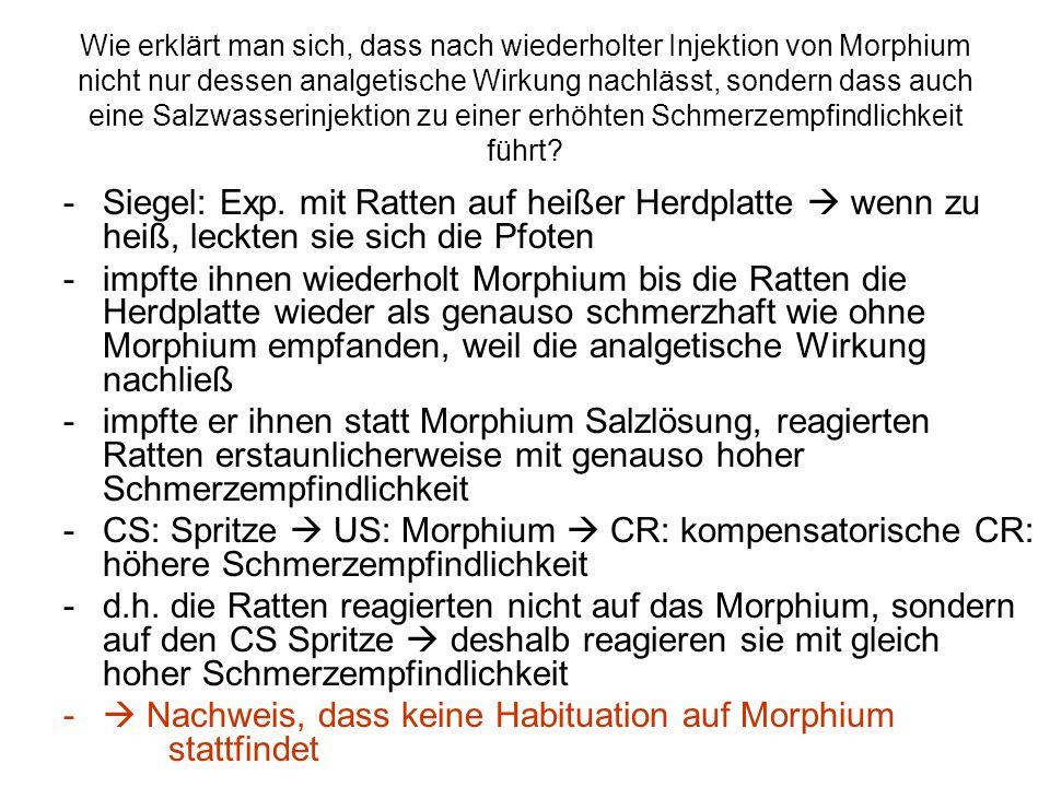 Wie erklärt man sich, dass nach wiederholter Injektion von Morphium nicht nur dessen analgetische Wirkung nachlässt, sondern dass auch eine Salzwasser