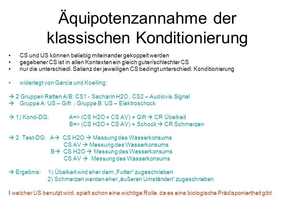 Äquipotenzannahme der klassischen Konditionierung CS und US können beliebig miteinander gekoppelt werden gegebener CS ist in allen Kontexten ein gleic