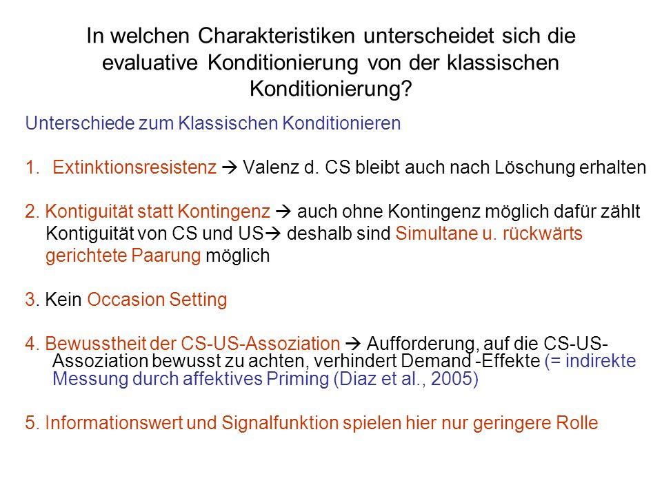 In welchen Charakteristiken unterscheidet sich die evaluative Konditionierung von der klassischen Konditionierung? Unterschiede zum Klassischen Kondit