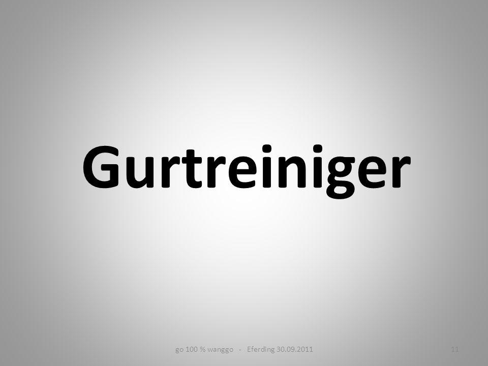 Gurtreiniger go 100 % wanggo - Eferding 30.09.201111