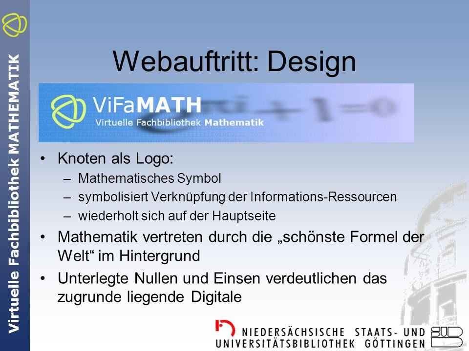 """Webauftritt: Design Knoten als Logo: –Mathematisches Symbol –symbolisiert Verknüpfung der Informations-Ressourcen –wiederholt sich auf der Hauptseite Mathematik vertreten durch die """"schönste Formel der Welt im Hintergrund Unterlegte Nullen und Einsen verdeutlichen das zugrunde liegende Digitale"""