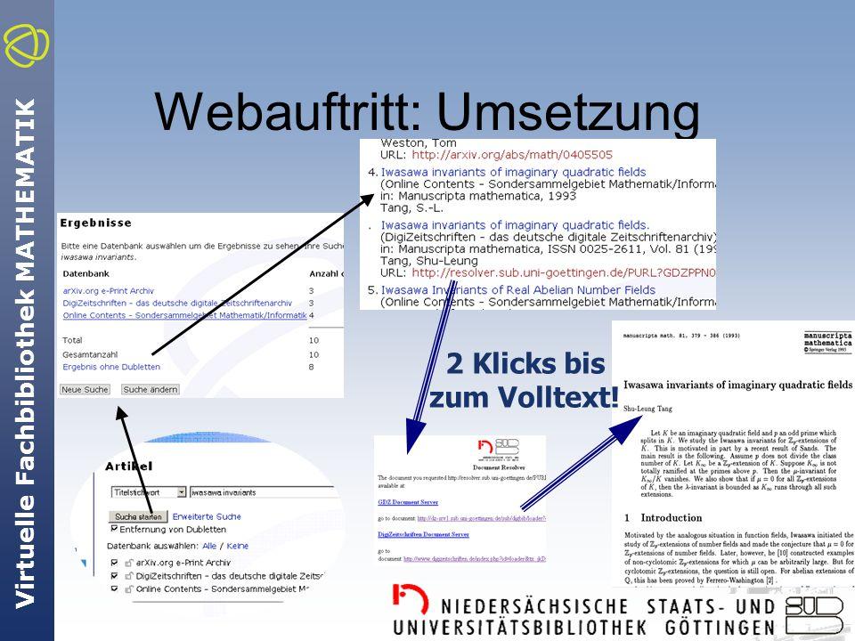 Virtuelle Fachbibliothek MATHEMATIK Webauftritt: Umsetzung 2 Klicks bis zum Volltext!