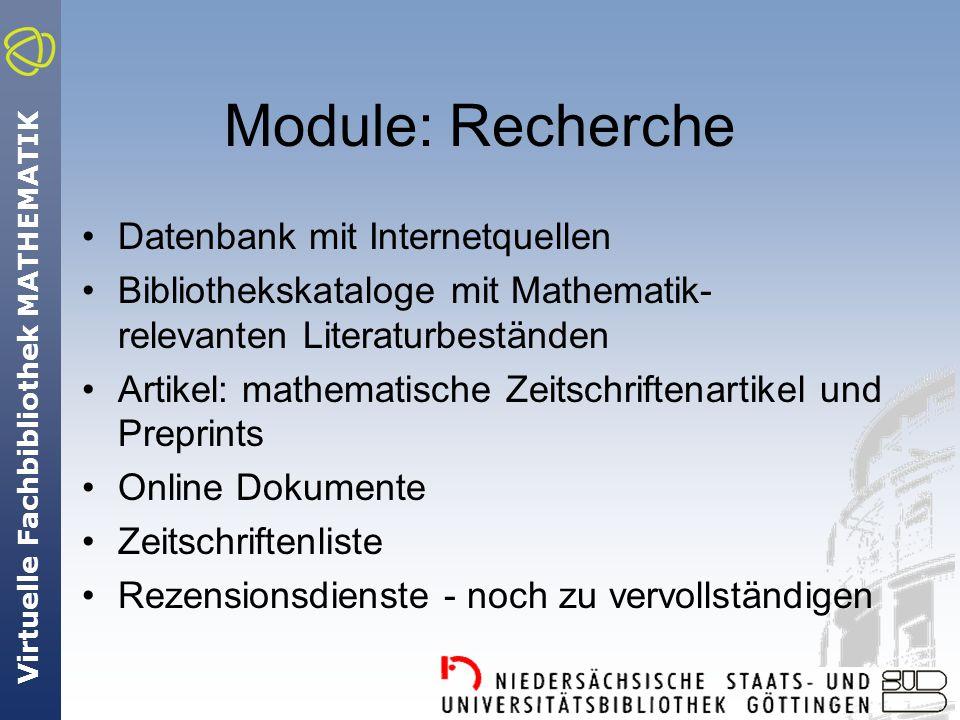 Virtuelle Fachbibliothek MATHEMATIK Module: Services Aktuelle Meldungen Kein redaktioneller Inhalt: keine Veraltung.