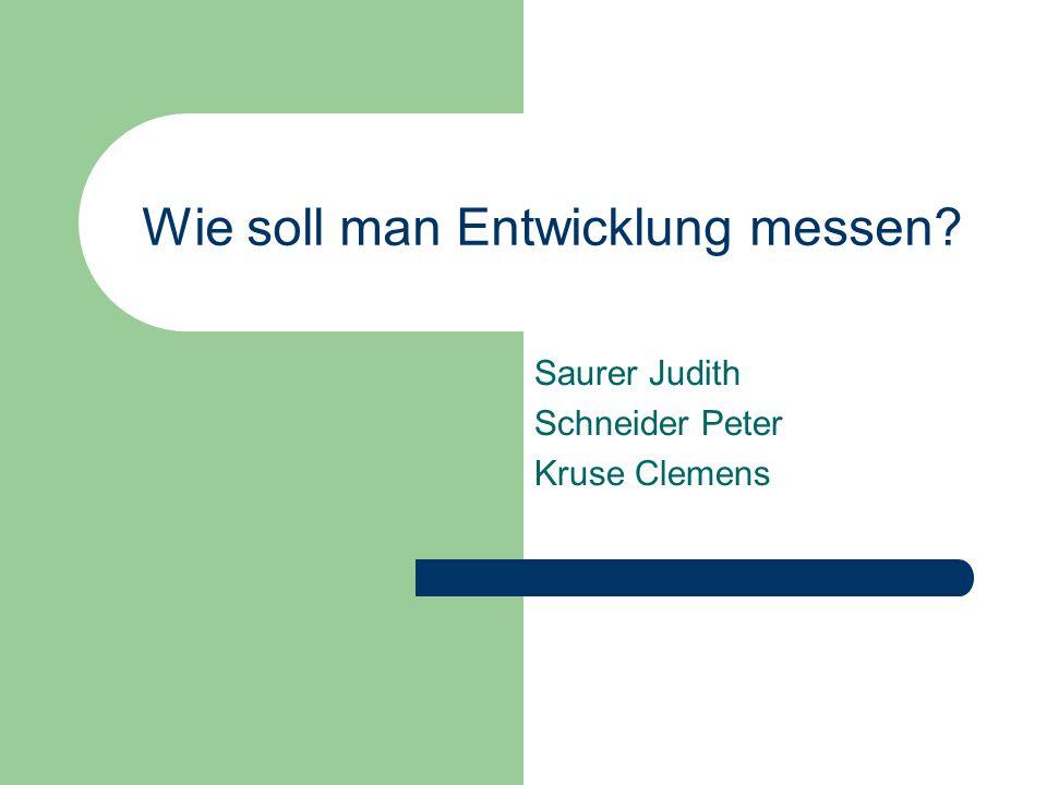 Wie soll man Entwicklung messen? Saurer Judith Schneider Peter Kruse Clemens