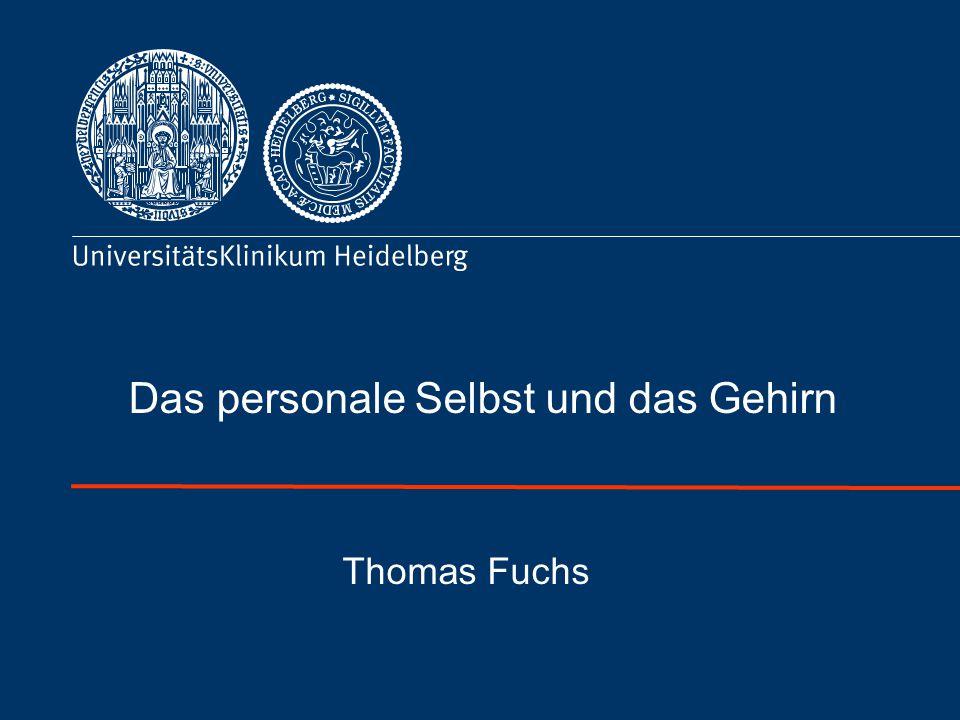 Das personale Selbst und das Gehirn Thomas Fuchs