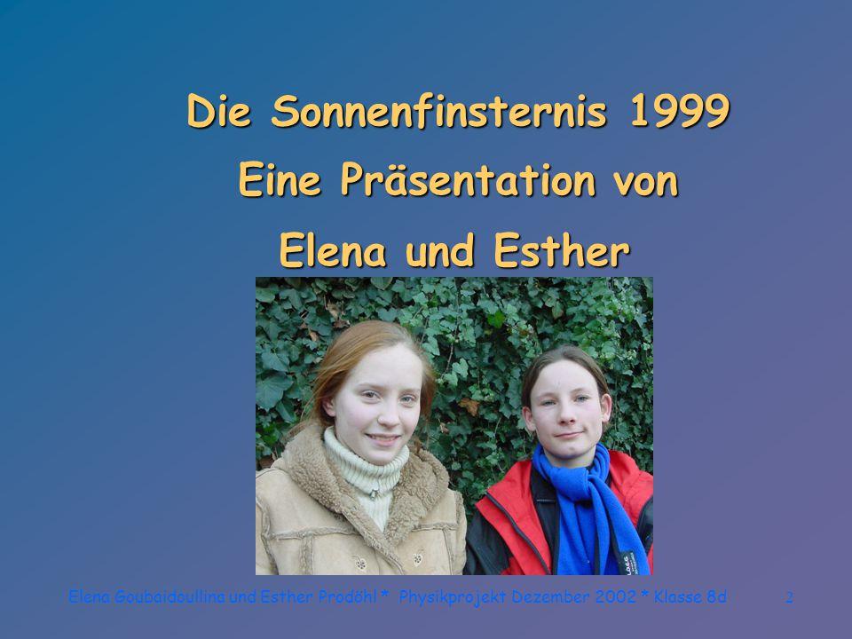 Elena Goubaidoullina und Esther Prodöhl * Physikprojekt Dezember 2002 * Klasse 8d42