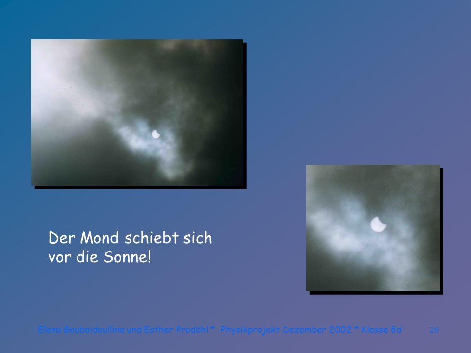 Elena Goubaidoullina und Esther Prodöhl * Physikprojekt Dezember 2002 * Klasse 8d25 Abendstimmung am Mittag... Die Spannung wächst!