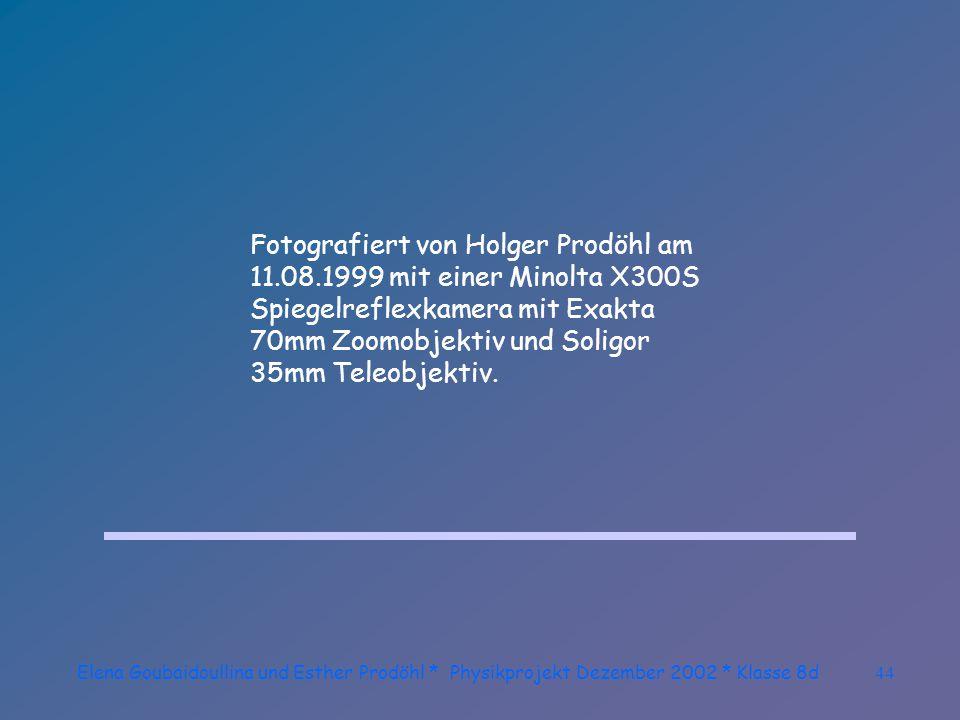 Elena Goubaidoullina und Esther Prodöhl * Physikprojekt Dezember 2002 * Klasse 8d43...