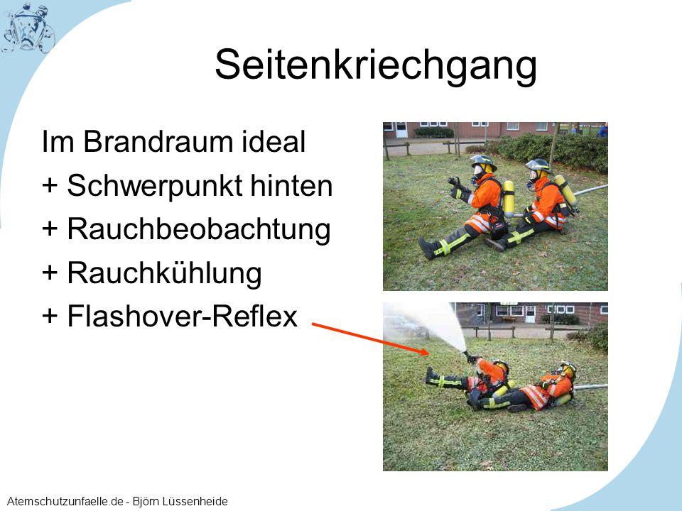 Atemschutzunfaelle.de - Björn Lüssenheide Seitenkriechgang Im Brandraum ideal +Schwerpunkt hinten +Rauchbeobachtung +Rauchkühlung +Flashover-Reflex