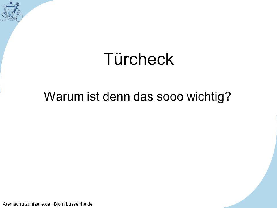 Atemschutzunfaelle.de - Björn Lüssenheide Türcheck Warum ist denn das sooo wichtig?